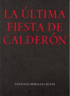 La última fiesta de Calderón